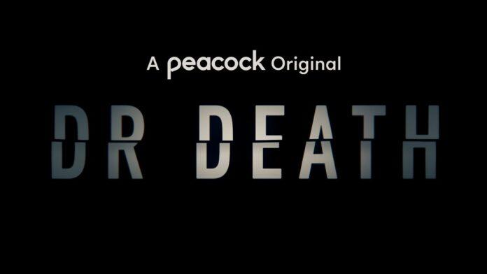 Dr. Death (2021) Season 1 Trailer , Episode Guide, Photos and Cast